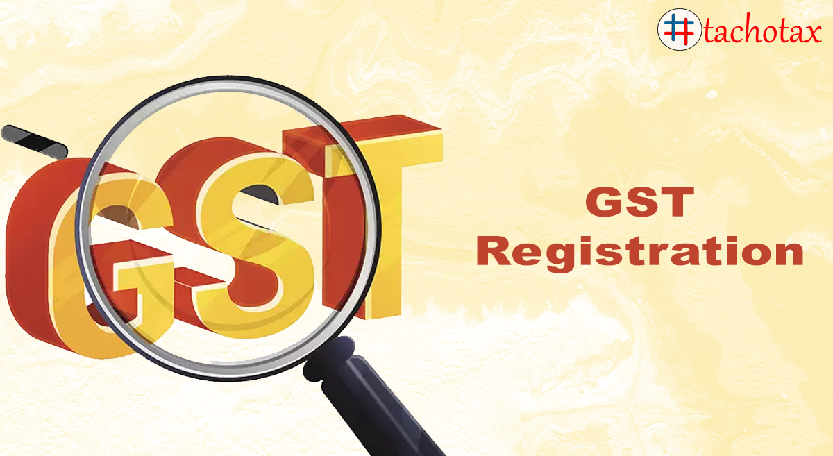 Who Should Register for GST? Documents Required for GST Registration, Process of GST Registration and all you need to know about GST.
