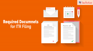 Important Documents for filing ITR