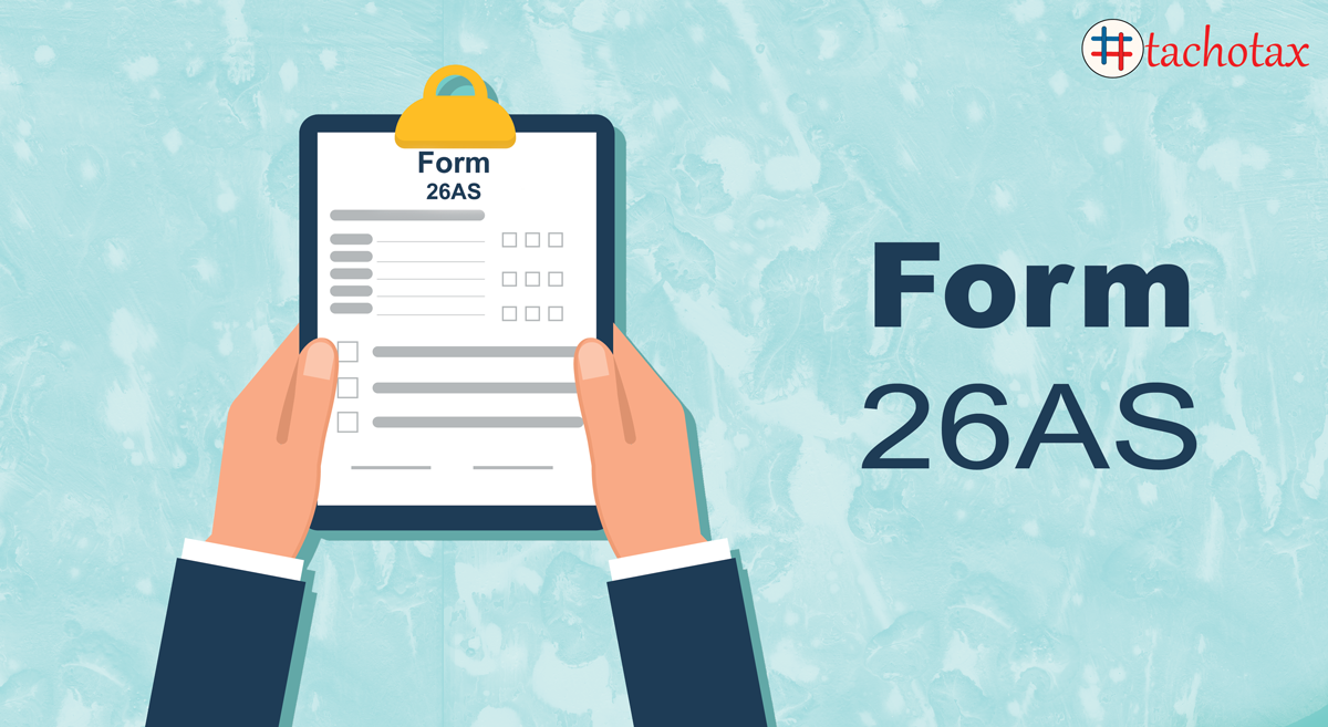 Need and Importance of Form 26AS | What is Form 26AS? | Tachotax