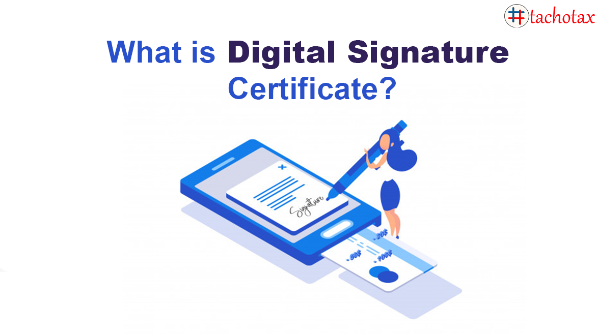 Digital Signature Certificates (DSC)are the digital form of signature similar to physical or paper certificates.